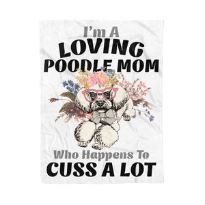 I'm A Loving Poodle Mom Who Happens To Cuss A Lot - Premium Fleece Blanket