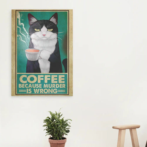 Tuxedo cat Canvas Wall Art - Anniversary Birthday Christmas Housewarming Gift Home - Coffee Because Murder Is Wrong Funny Cat Lover