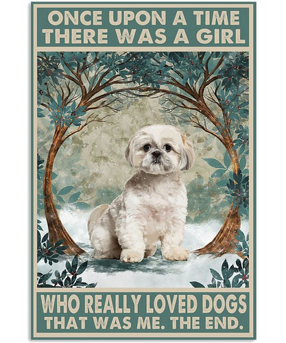 Shih Tzu Canvas - Once Upon A Time there was a girl who really loved dogs Vertical Canvas