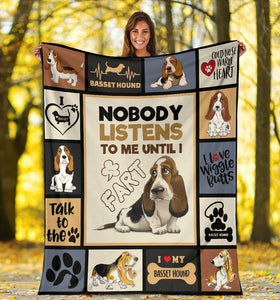 Dog Blanket Nobody Listens To Me Until I Fart Funny Basset Hound Dog Fleece Blanket