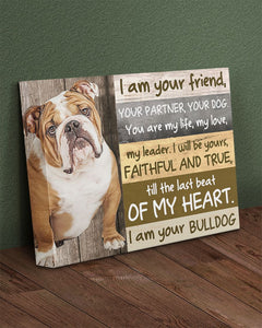 Bulldog Your Friend Canvas Wall Art - I am your Bulldog - Anniversary Birthday Christmas Housewarming Gift Home