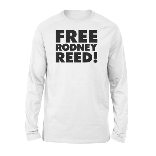 Free rodney reed - Standard Long Sleeve - Family Presents