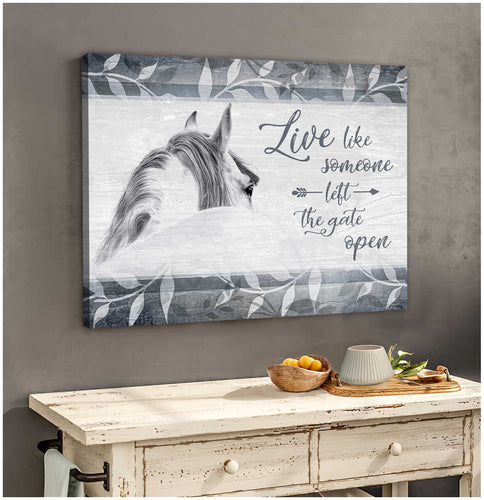 Horse Canvas Live Like Someone Left The Gate Open Wall Art Decor - Anniversary Birthday Christmas Housewarming Gift Home Decor