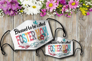 Blessed to be called FOSTERMOM Cloth Mask