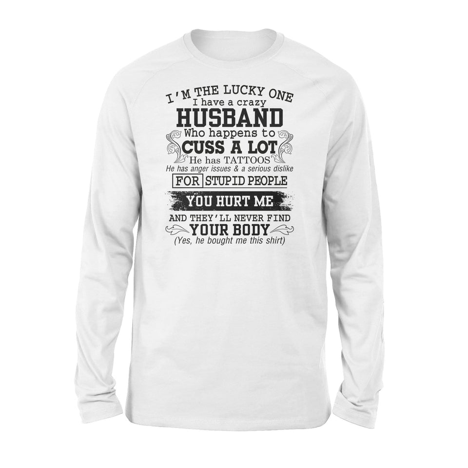 Crazy husband Cuss a lot - Standard Long Sleeve - Family Presents