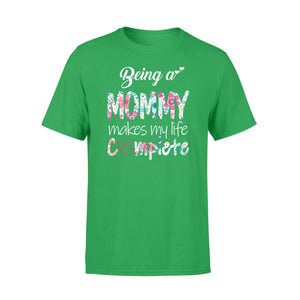 being a mommy makes my life complete - Standard T-shirt - Family Presents