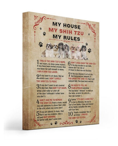 My shih tzu My house My rules Gallery Wrapped Canvas Prints