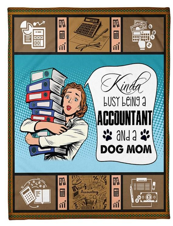 KINDA BUSY BEING A ACCOUNTANT AND A DOG MOM Fleece Blanket - Accoutant Blanket - Dog mom Blanket - Gift for Birthday, Labor day, Christmas