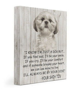 Shih tzu - my heart - I will always be bu your side Gallery Wrapped Canvas Prints