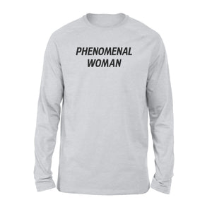 Phenomenal woman - Standard Long Sleeve - Family Presents