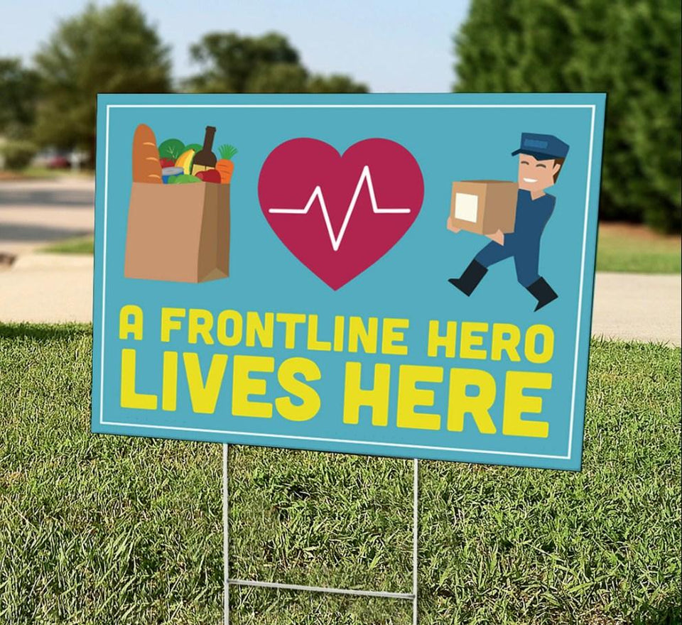 A front line hero lives here - Yard Sign