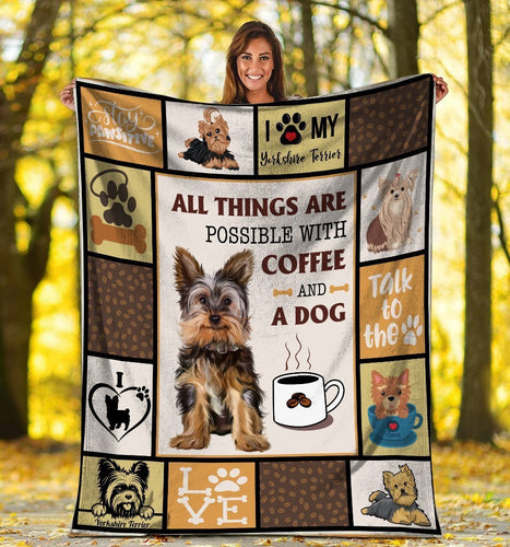 Dog Blanket All Things Are Possible With Coffee And A Dog Yorkshire Terrier Dog Fleece Blanket