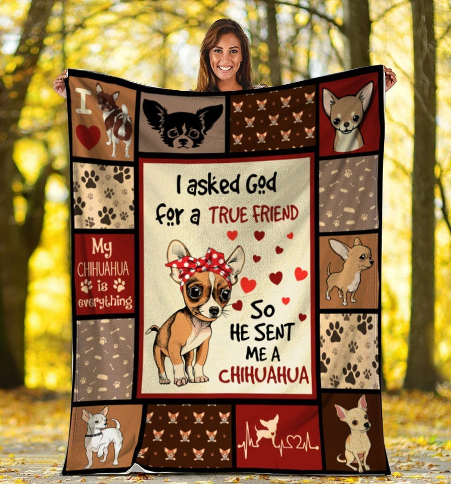 Dog Blanket I Asked God For A True Friend So He Sent Me A Chihuahua Dog Fleece Blanket