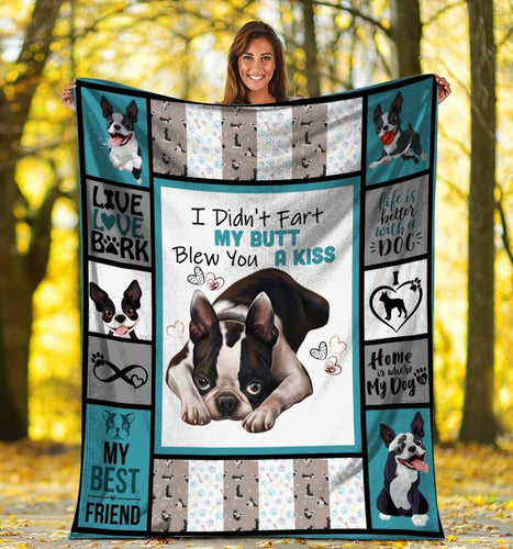 Dog Blanket I Didn't Fart My Butt Blew You A Kiss Boston Terrier Dog Fleece Blanket