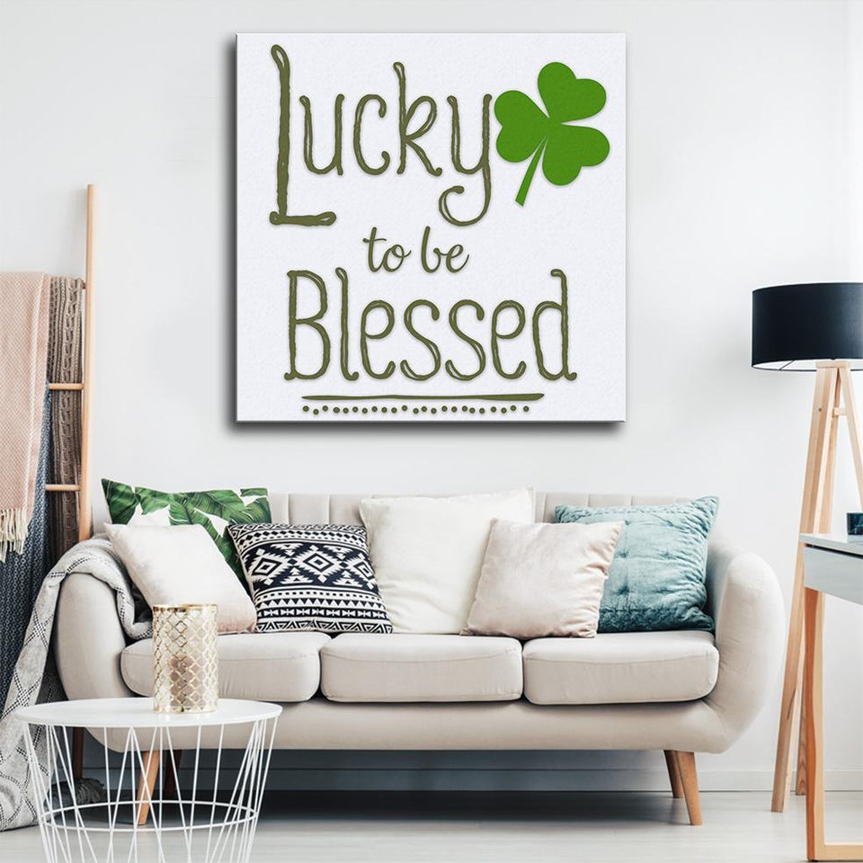 Lucky To Be Blessed Canvas