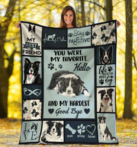 Dog Blanket You Were My Favorite Hello And My Hardest Goodbye Border Collie Dog Fleece Blanket