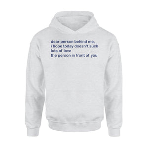 Dear person behind me Standard Hoodie