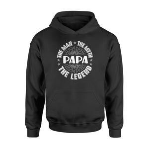 Papa The Man The Myth The Legend - Standard Hoodie - Family Presents