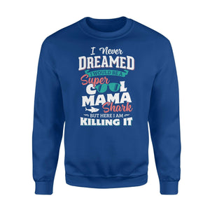 A Super Cool Mama Shark Fleece Sweatshirt - Family Presents