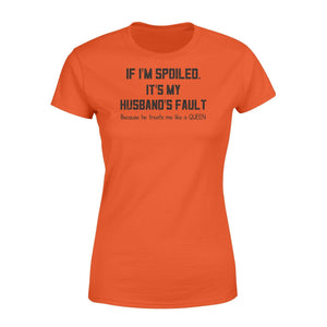 If i'm spoiled it's my husband fault - Standard Women's T-shirt - Family Presents