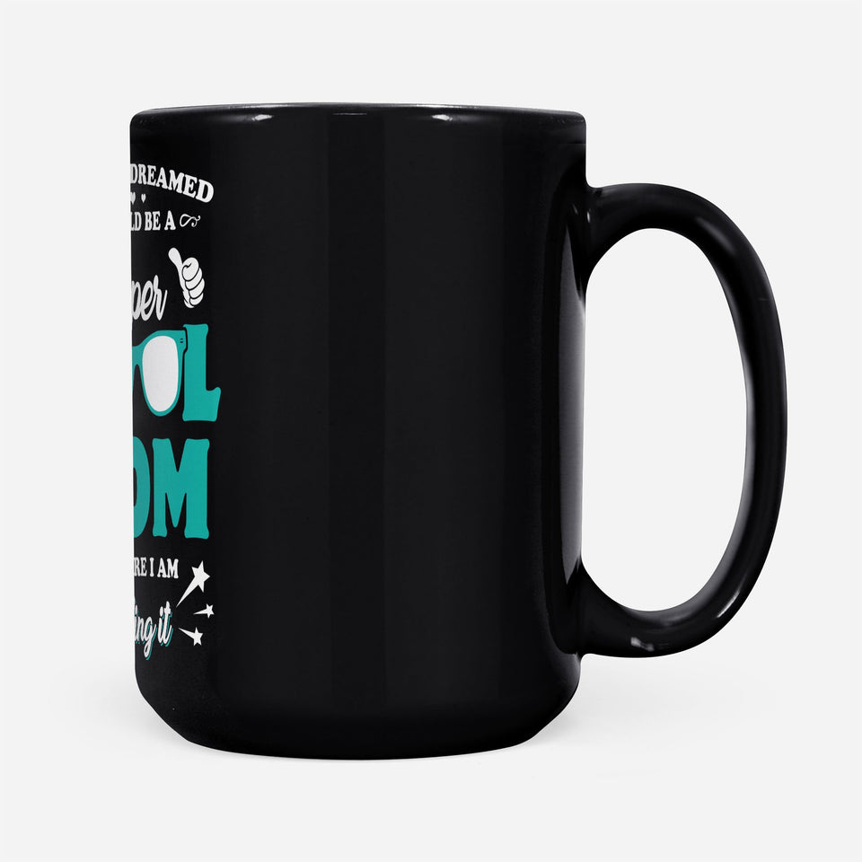 dream super cool mom - Black Mug