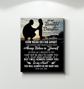 Dad To Daughter That How Near Or Far Apart I Am Always Right There In Your Heart Canvas Print