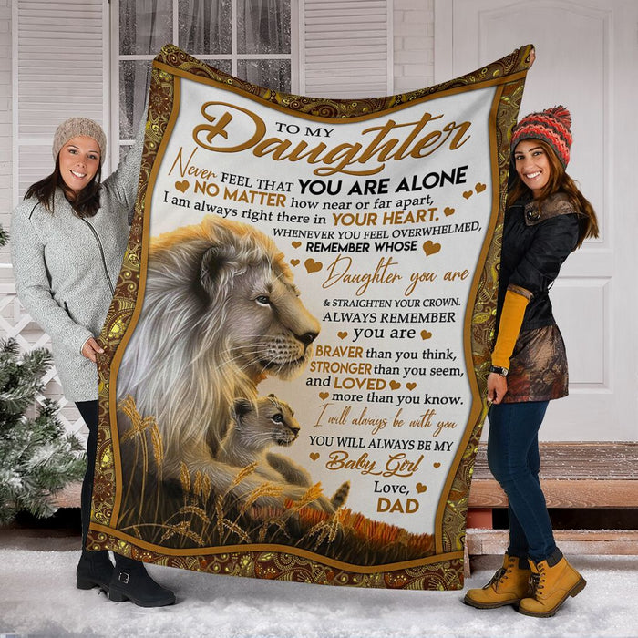 Blanket to my daughter - Lion dad - Birthday gift, Christmas gift - Never forget that you are alone I will always be with you