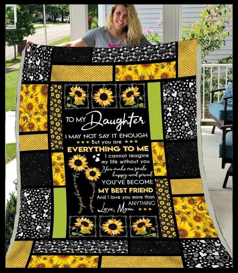 Daughter Blanket - To my daughter I may not say it enough from mom Fleece Blanket - Family Presents