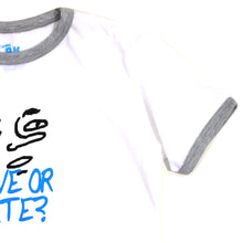 Load image into Gallery viewer, Love Or Hate Girls Ringer Tee