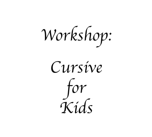 Cursive for Kids Workshop