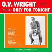 O.V. Wright - (If It Is) Only For Tonight