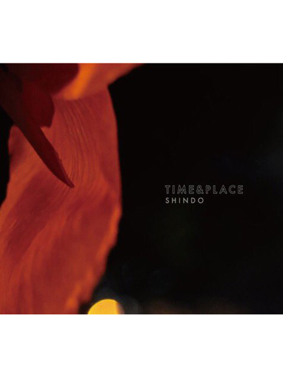 SHINDO – TIME&PLACE