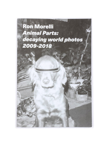 Ron Morelli/Animal Parts: decaying world photos 2009-2018