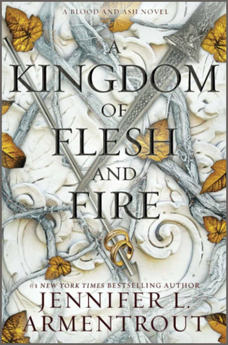 A Kingdom of Flesh and Fire: A Blood and Ash Novel Paperback -