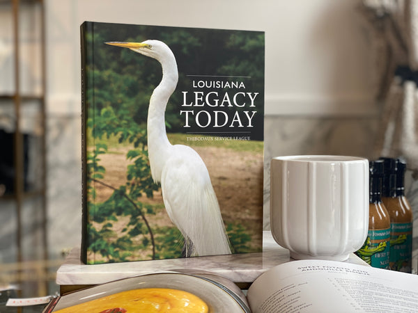 Louisiana Legacy Today Cookbook