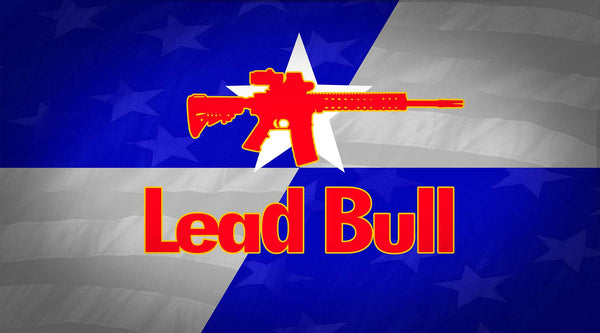 Lead Bull Won't Give You Wings, But Bullets Will Fly!