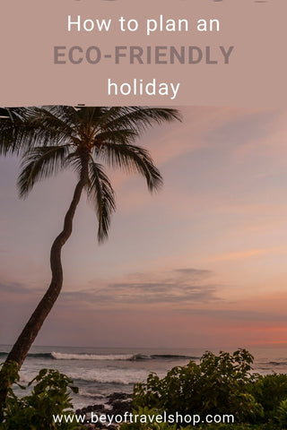 how to plan an eco-friendly holiday