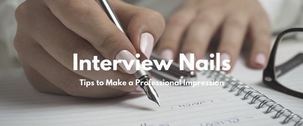 Interview Nails: Professional Nail Colors for Interviews