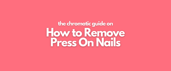 How to Remove Press On Nails
