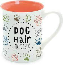Mug - Dog Hair Don't Care