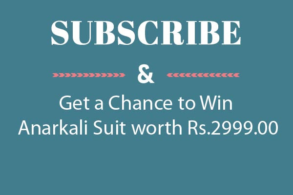 subscribe and get a chance win anarkali suit worth rs.2999.00