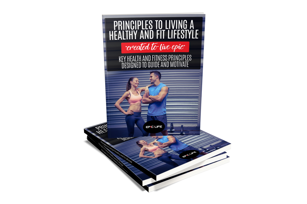 Principles To Living A Healthy And Fit Lifestyle
