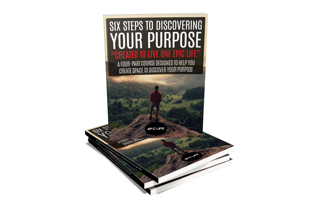 Six Steps To Discovering Your Purpose