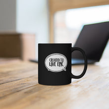 Load image into Gallery viewer, Created To Live Epic Black mug 11oz