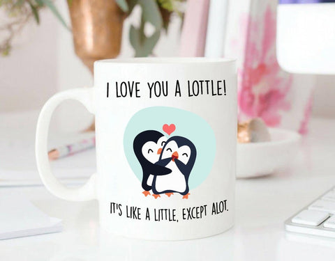 Valentine gift - MP3001 - I Love You A Lottle - It's Like A Little, Except Alot penguin - Mug