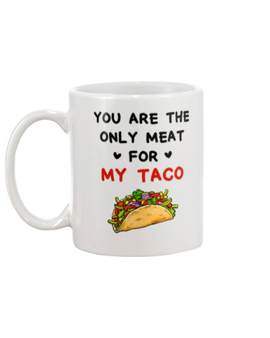Valentine gift - MP2701 - You are the only meat for my taco - Mug