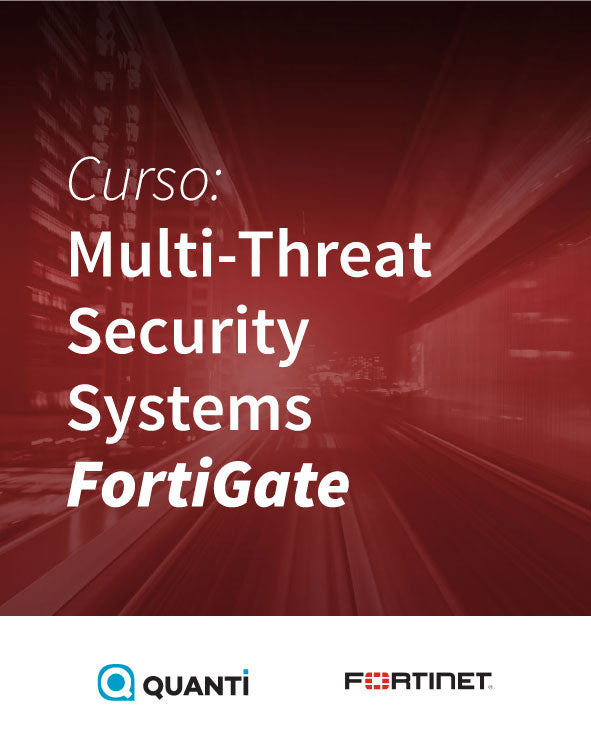 Multi-Threat Security Systems I - FortiGate - fortinet