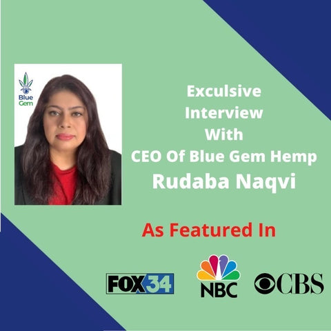 Our CEO Rudaba Naqvi is featured in FOX News, CBS News, NBC News and CBD BIBBLE UK.