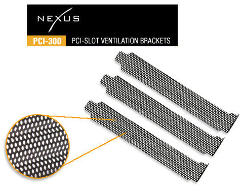 Nexus PCI-Slot Ventilation Brackets (3) units Metal Mesh PCI-300