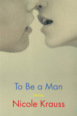 To Be a Man: Stories